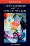 Simone de Beauvoir and the Politics of Ambiguity, Kruks, Sonia, 0195381432