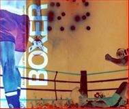 Boxer : An Anthology of Writings on Boxing and the Visual Arts, , 0262531437