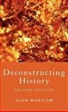 Deconstructing History, Munslow, Alun, 0415391431