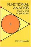 Functional Analysis : Theory and Applications, Edwards, R. E., 0486681432