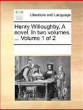 Henry Willoughby a Novel In, See Notes Multiple Contributors, 117005143X