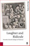 Laughter and Ridicule : Towards a Social Critique of Humour, Billig, Michael, 1412911435