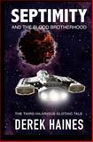 Septimity - the Blood Brotherhood, Derek Haines, 1477501436