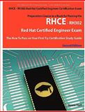 RHCE - RH302 Red Hat Certified Engineer Certification Exam Preparation Course in a Book for Passing the RHCE - RH302 Red Hat Certified Engineer Exam - the How to Pass on Your First Try Certification Study Guide - Second Edition, Jason Hall, 1742441432