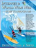 Internet and the World Wide Web : How to Program, Deitel, Harvey M. and Nieto, T. R., 0130161438