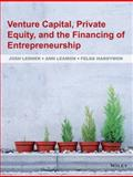 Venture Capital, Private Equity, and the Financing of Entrepreneurship, Lerner, Josh and Leamon, Ann, 0470591439