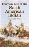 Everyday Life of the North American Indian, Jon Manchip White, 0486431436