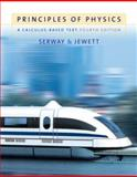 Principles of Physics : A Calculus-Based Text, Serway, Raymond A. and Jewett, John W., 053449143X