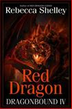 Dragonbound IV: Red Dragon, Rebecca Shelley, 0615981437