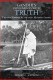 Gandhi's Experiments with Truth : Essential Writings by and about Mahatma Gandhi, Johnson, Richard L. and Allen, Douglas, 0739111434