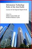 Information Technology Parks of the Asia Pacific : Lessons for the Regional Digital Divide, Meheroo Jussawalla, Professor Richard Taylor, 0765611430