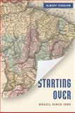 Starting Over : Brazil Since 1985, Fishlow, Albert, 0815721439