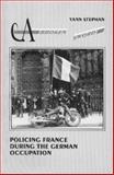 A Broken Sword : Policing France During the German Occupation, Stephan, Yann, 0942511433