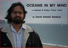 Oceans in My Mind : ... a Glimpse at Poetry, Prose, Lyrics, Santana, David Darseli, 0989691438