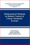 Mathematical Methods in Robust Control of Linear Stochastic Systems, Dragan, Vasile and Morozan, Toader, 1441921435