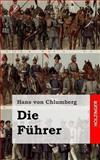Die Führer, Hans von Chlumberg, 148237143X