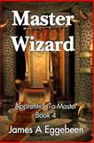 Master Wizard, James Eggebeen, 1492271438