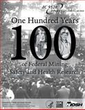 One Hundred Years of Federal Mining Safety and Health Research, John Breslin and Centers for Disease Control and Prevention, 1493571435