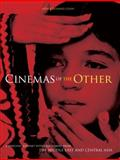 Cinema of the Other : A Personal Journey with Film-Makers from the Middle East and Central Asia, Donmez-Colin, Gonul, 1841501433