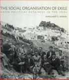 Social Organization of Exile : Greek Political Detainees in the 1930s, Kenna, Margaret E., 9058231437