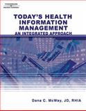 Today's Health Information Management : An Integrated Approach, McWay, Dana C., 1418001430