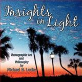 Insights in Light, Michael H. Locke, 1449001432