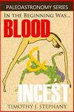 Blood and Incest, Timothy Stephany, 1492191434