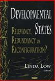 Developmental States : Relevancy, Redundancy or Reconfiguration?, L. Low, 1594541434