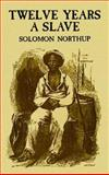 Twelve Years a Slave, Solomon Northup, 0486411435