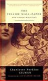 The Yellow Wallpaper and Other Writings, Gilman, Charlotte Perkins, 0613501438