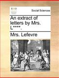 An Extract of Letters by Mrs L****, Lefevre, 1140871439