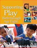Supporting Play : Birth Through Age Eight, Sluss, Dorothy Justus, 1401851436