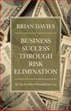Business Success Through Risk Elimination, Brian Davies, 1475971435