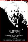 Celebrated Travels and Travellers Part I the Exploration of the World, Jules Verne, 1479241431
