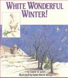 White Wonderful Winter!, Elaine W. Good, 1561481432