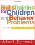 Skills Training for Children with Behavior Problems : A Parent and Practitioner Guidebook, Bloomquist, Michael L., 159385143X