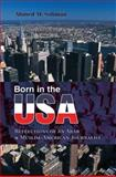 Born in the Usa : Reflections of an Arab and Muslim-American Journalist, Soliman, Ahmed M., 0595441440