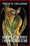 Exploring the Spectrum, Philip S. Callahan, 0911311440