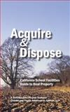 Acquire and Dispose : California School Facilities Guide to Real Property, Fagen Friedman & Fulfrost LLP, 0982601441