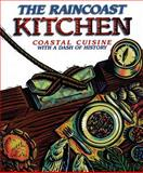 The Raincoast Kitchen, Campbell River Museum Society Staff, 1550171445