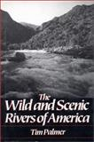 The Wild and Scenic Rivers of America, Palmer, Tim, 1559631449