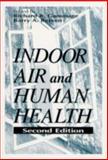Indoor Air and Human Health, Richard B. Gammage, 1566701449