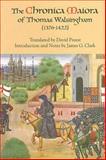 The Chronica Maiora of Thomas Walsingham (1376-1422), Walsingham, Thomas, 1843831449