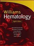 Williams Hematology, Kenneth Kaushansky and William J. Williams, 007162144X