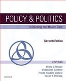 Policy and Politics in Nursing and Health Care, Mason, Diana J. and Leavitt, Judith K., 0323241441
