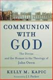 Communion with God : The Divine and the Human in the Theology of John Owen, Kapic, Kelly M., 0801031443