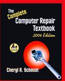 Complete Computer Repair Textbook, Schmidt, Cheryl A., 1576761444