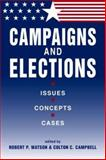 Campaigns and Elections : Issues, Concepts, Cases, , 1588261441
