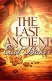 The Last Ancient, Eliot Baker, 1771551445