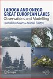 Ladoga and Onego - Great European Lakes : Observations and Modeling, Rukhovets, Leonid and Filatov, Nikolai, 3540681442